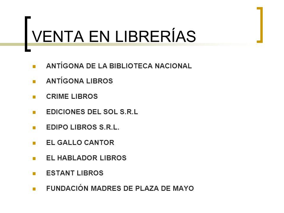 VENTA EN LIBRERÍAS ANTÍGONA DE LA BIBLIOTECA NACIONAL ANTÍGONA LIBROS CRIME LIBROS EDICIONES DEL SOL S.R.L EDIPO LIBROS S.R.L. EL GALLO CANTOR EL HABL