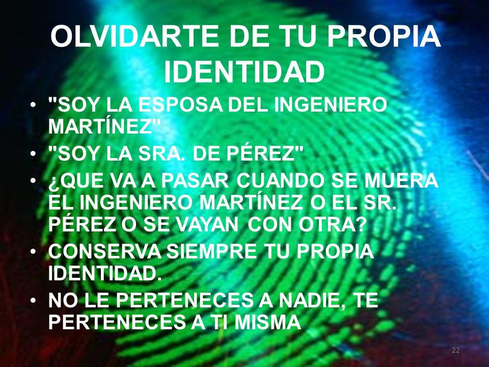 OLVIDARTE DE TU PROPIA IDENTIDAD
