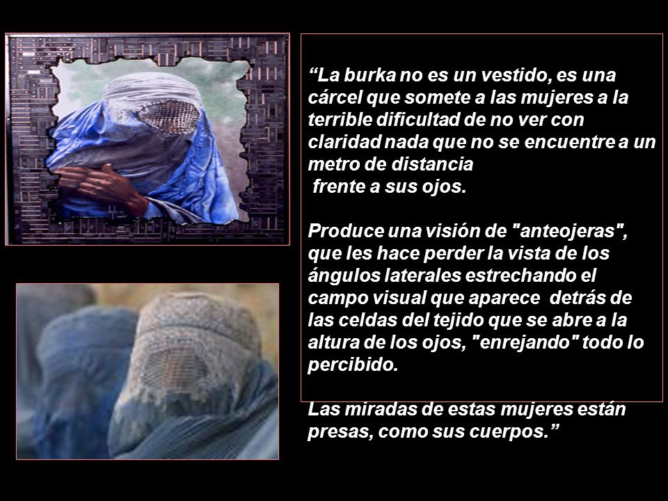 Antes de que los talibanes asumieran en el poder en 1997, sólo algunas mujeres rurales llevaban la burka, una prenda que hoy sólo se utiliza en Afgani