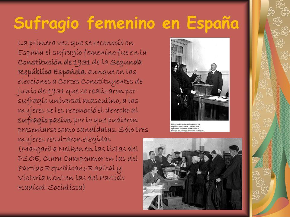Sufragio femenino en España Constitución de 1931 Segunda República Española sufragio pasivo La primera vez que se reconoció en España el sufragio feme