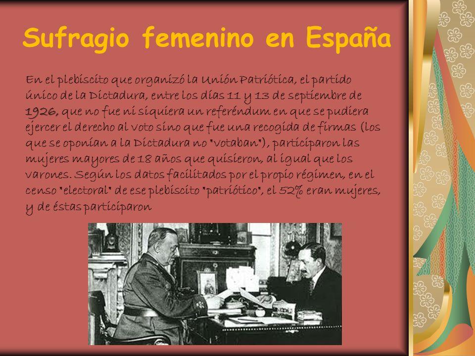 Sufragio femenino en España 1926, En el plebiscito que organizó la Unión Patriótica, el partido único de la Dictadura, entre los días 11 y 13 de septi