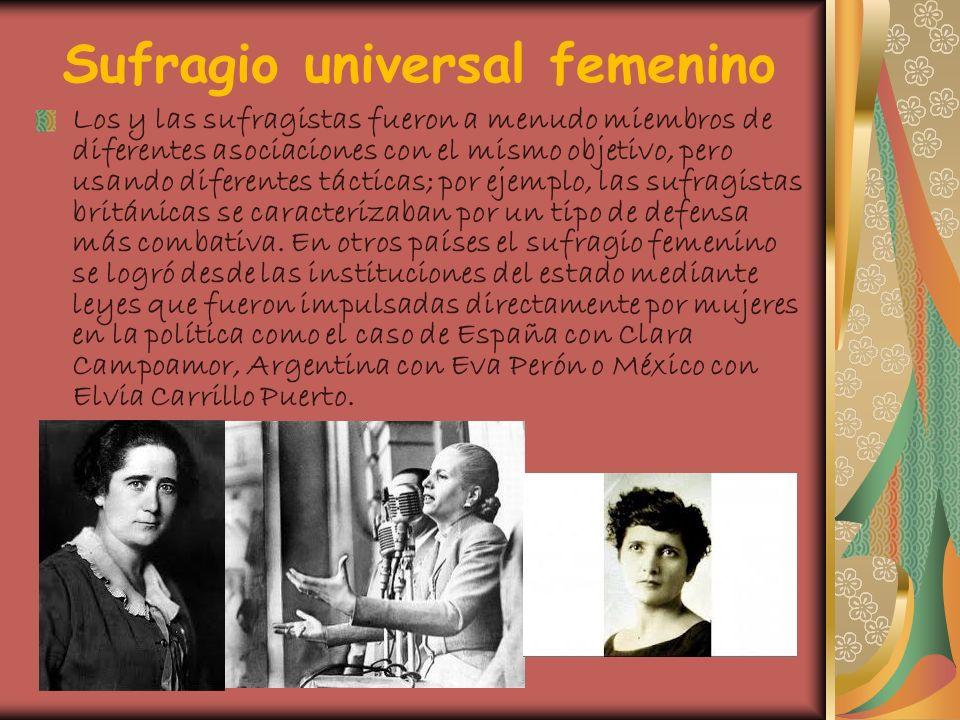 Sufragio universal femenino Los y las sufragistas fueron a menudo miembros de diferentes asociaciones con el mismo objetivo, pero usando diferentes tá