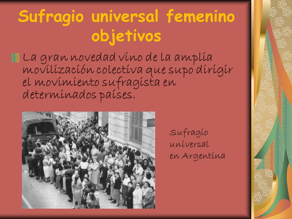 Sufragio universal femenino objetivos La gran novedad vino de la amplia movilización colectiva que supo dirigir el movimiento sufragista en determinad