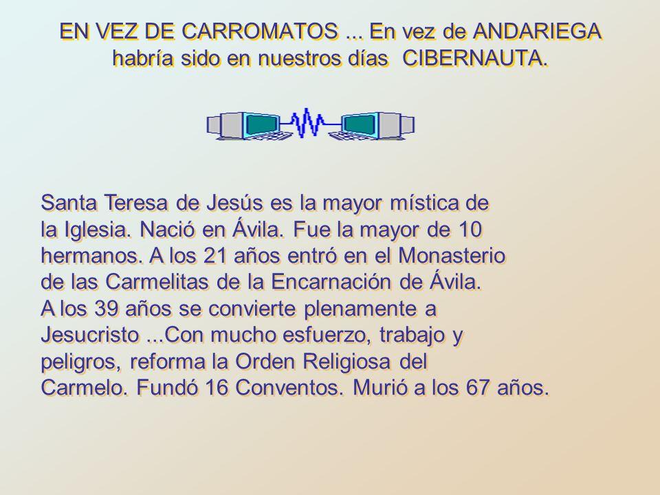Santa Teresa de Jesús: mujer, santa, doctora, fundadora, y amiga TERESA DE JESÚS HOY HUBIERA...