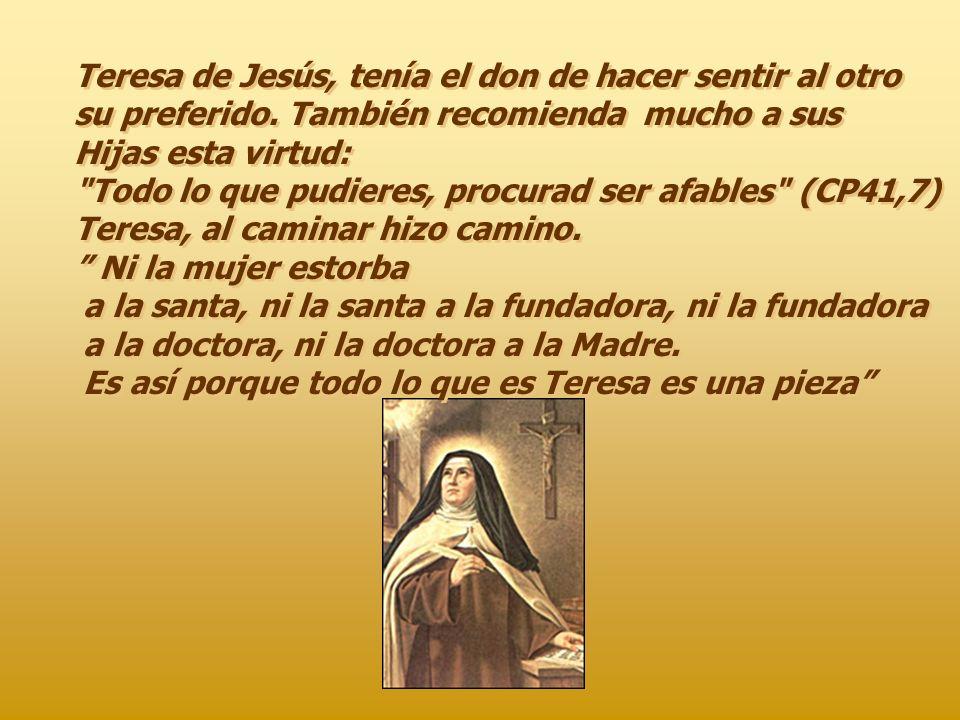 Teresa de Jesús, tenía el don de hacer sentir al otro su preferido.