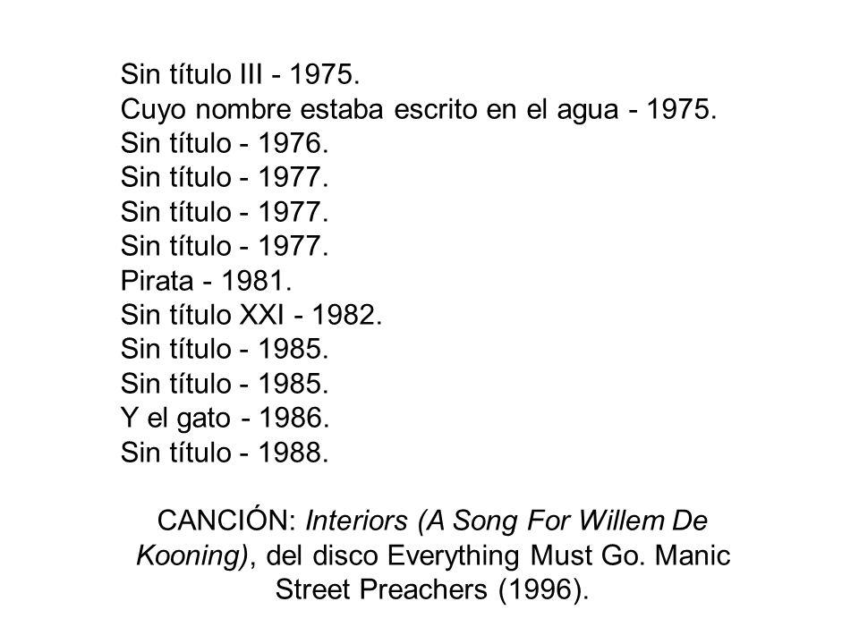 Suburbio en La Habana - 1958. Excavación - 1959. Puerta al río - 1960. Un árbol en Nápoles - 1960. Villa Borghese - 1960. Sin título - 1961. Almejas e