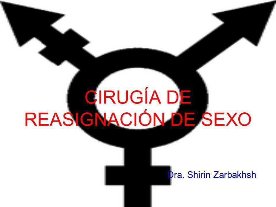 CIRUGÍA DE REASIGNACIÓN DE SEXO Dra. Shirin Zarbakhsh