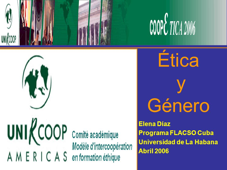 Ética y Género Elena Díaz Programa FLACSO Cuba Universidad de La Habana Abril 2006