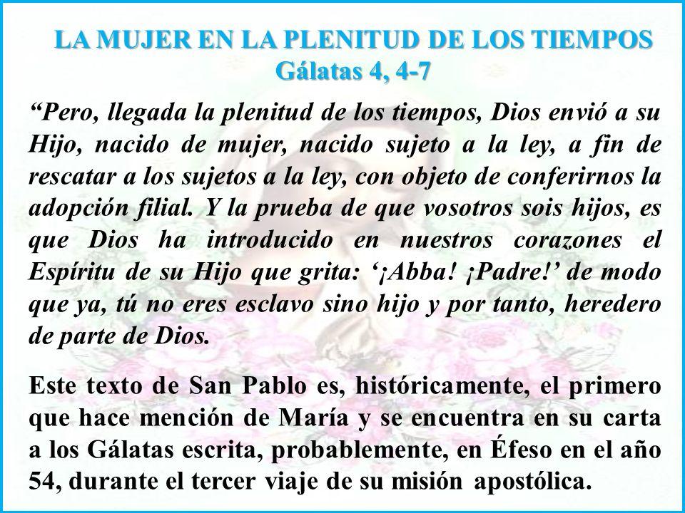 Pero, llegada la plenitud de los tiempos, Dios envió a su Hijo, nacido de mujer, nacido sujeto a la ley, a fin de rescatar a los sujetos a la ley, con objeto de conferirnos la adopción filial.