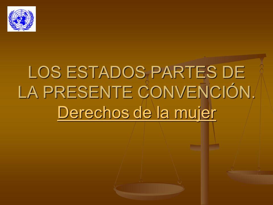LOS ESTADOS PARTES DE LA PRESENTE CONVENCIÓN.