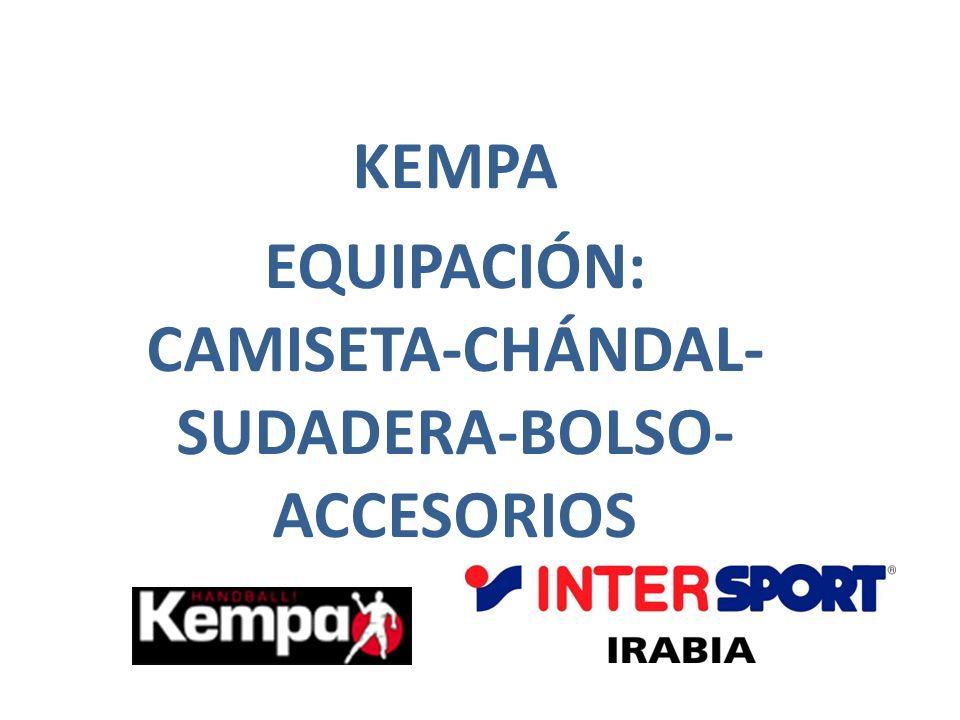 KEMPA EQUIPACIÓN: CAMISETA-CHÁNDAL- SUDADERA-BOLSO- ACCESORIOS