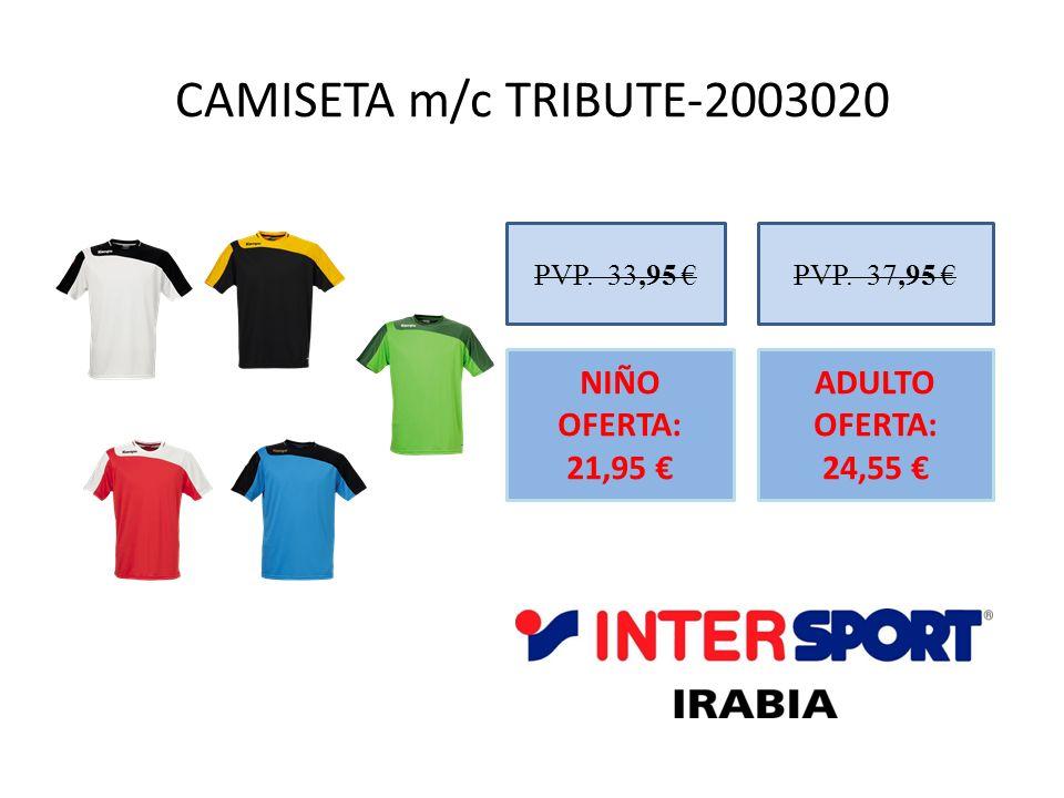 CAMISETA m/c TRIBUTE-2003020 PVP. 33,95 NIÑO OFERTA: 21,95 PVP. 37,95 ADULTO OFERTA: 24,55