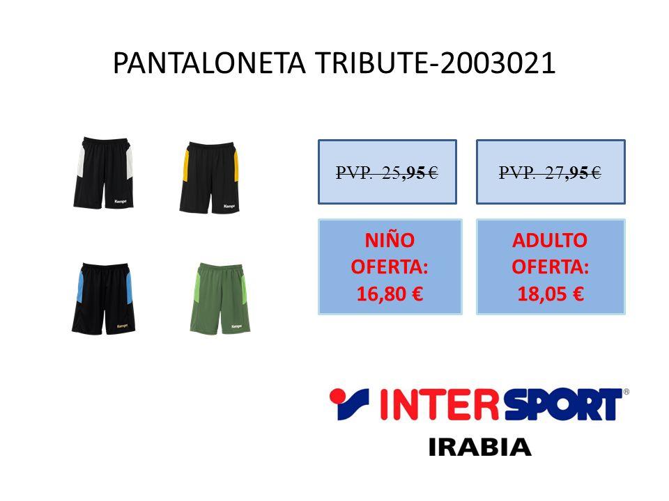 PANTALONETA TRIBUTE-2003021 PVP. 25,95 NIÑO OFERTA: 16,80 PVP. 27,95 ADULTO OFERTA: 18,05