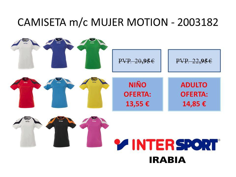 CAMISETA m/c MUJER MOTION - 2003182 PVP. 20,95 NIÑO OFERTA: 13,55 PVP. 22,95 ADULTO OFERTA: 14,85