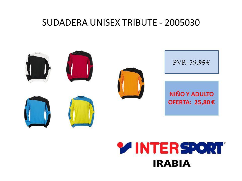 SUDADERA UNISEX TRIBUTE - 2005030 PVP. 39,95 NIÑO Y ADULTO OFERTA: 25,80