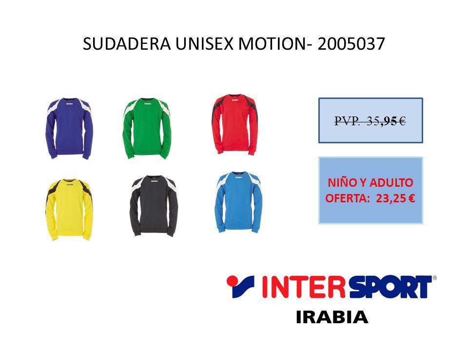 SUDADERA UNISEX MOTION- 2005037 PVP. 35,95 NIÑO Y ADULTO OFERTA: 23,25