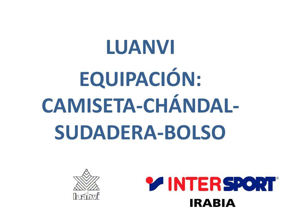 LUANVI EQUIPACIÓN: CAMISETA-CHÁNDAL- SUDADERA-BOLSO