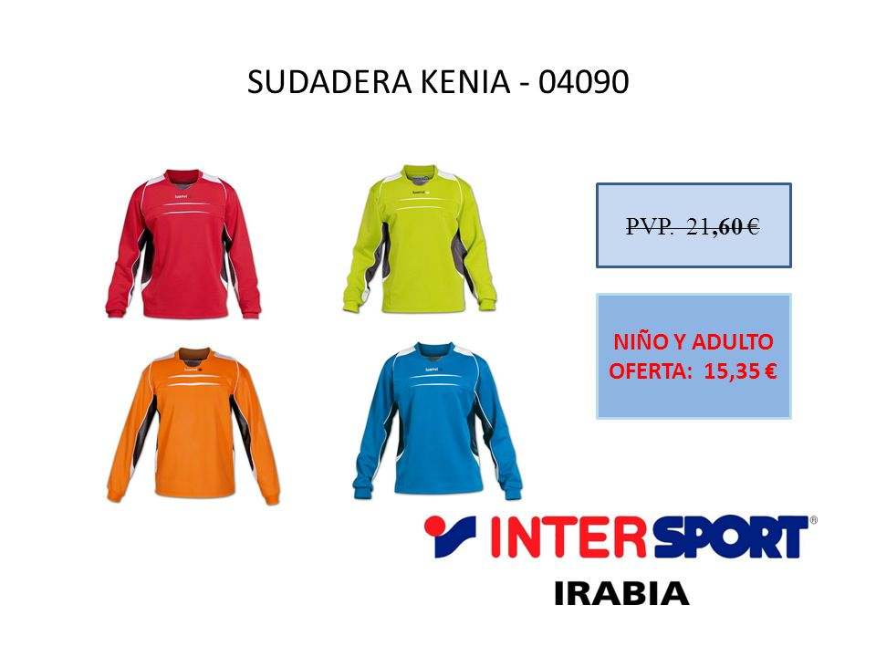 SUDADERA KENIA - 04090 PVP. 21,60 NIÑO Y ADULTO OFERTA: 15,35