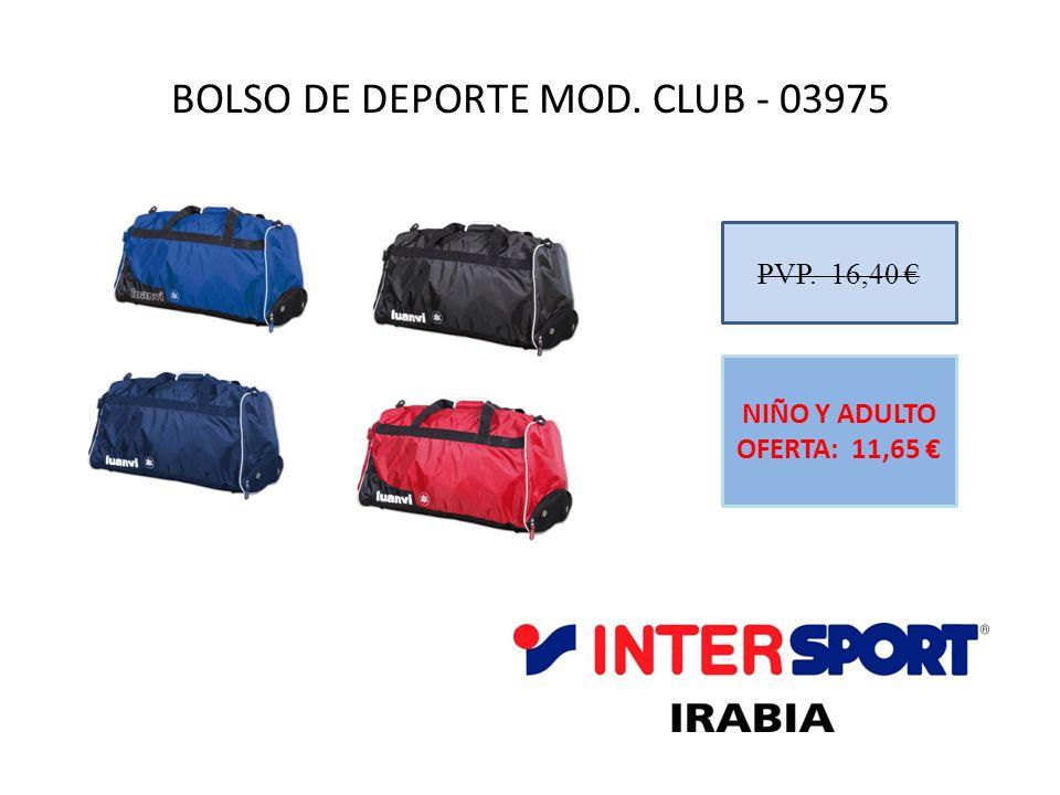 BOLSO DE DEPORTE MOD. CLUB - 03975 PVP. 16,40 NIÑO Y ADULTO OFERTA: 11,65