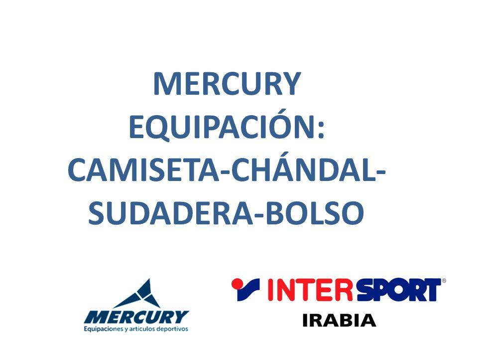 MERCURY EQUIPACIÓN: CAMISETA-CHÁNDAL- SUDADERA-BOLSO