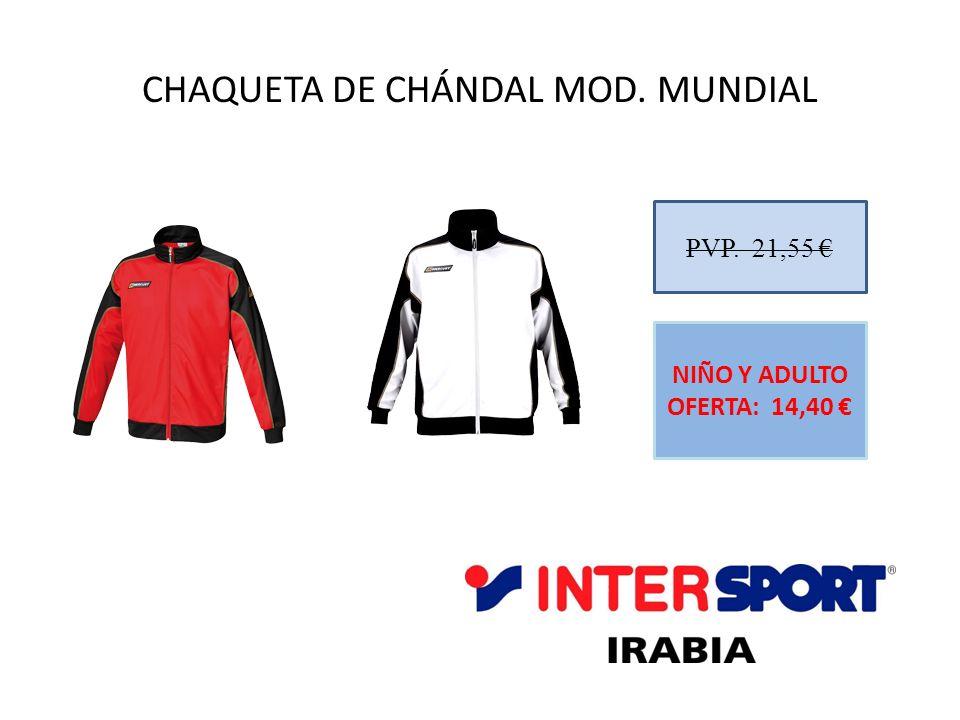 CHAQUETA DE CHÁNDAL MOD. MUNDIAL PVP. 21,55 NIÑO Y ADULTO OFERTA: 14,40