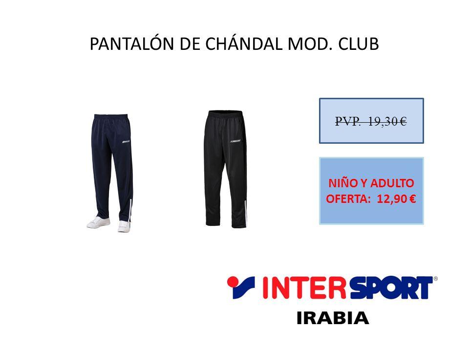 PANTALÓN DE CHÁNDAL MOD. CLUB PVP. 19,30 NIÑO Y ADULTO OFERTA: 12,90