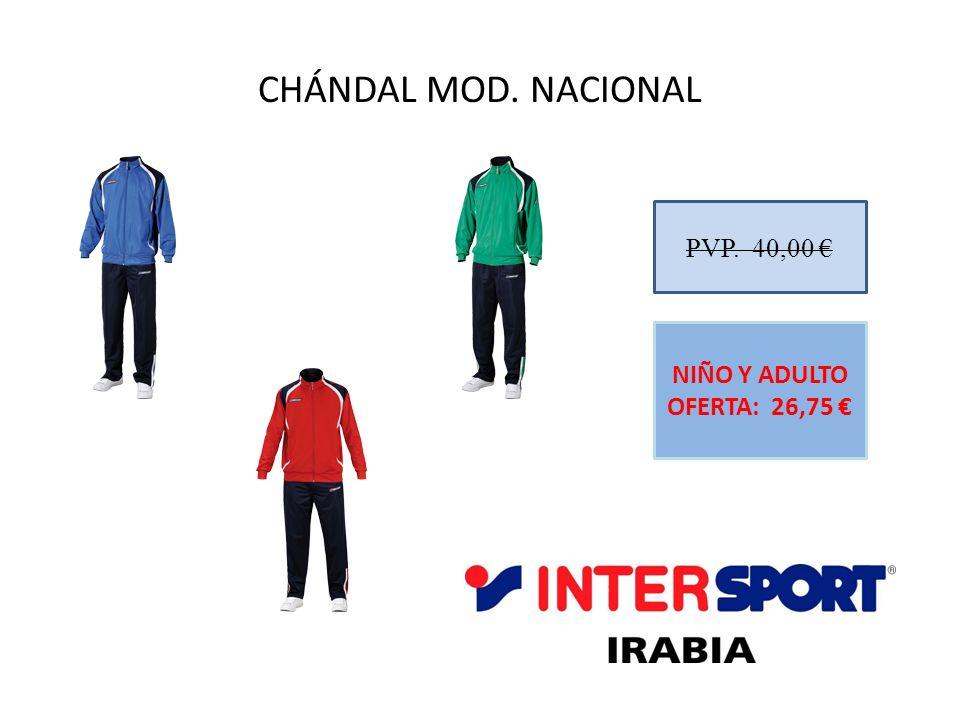CHÁNDAL MOD. NACIONAL PVP. 40,00 NIÑO Y ADULTO OFERTA: 26,75