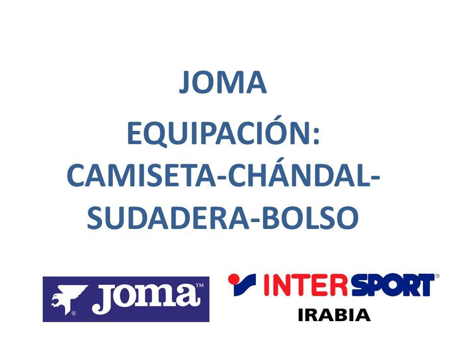 JOMA EQUIPACIÓN: CAMISETA-CHÁNDAL- SUDADERA-BOLSO