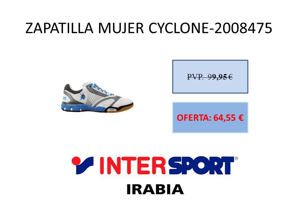 ZAPATILLA MUJER CYCLONE-2008475 PVP. 99,95 OFERTA: 64,55
