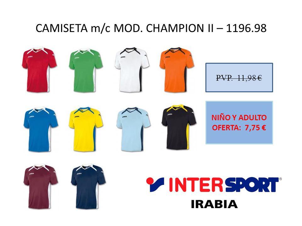 CAMISETA m/c MOD. CHAMPION II – 1196.98 PVP. 11,98 NIÑO Y ADULTO OFERTA: 7,75