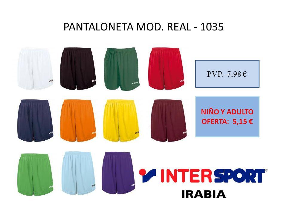 PANTALONETA MOD. REAL - 1035 PVP. 7,98 NIÑO Y ADULTO OFERTA: 5,15