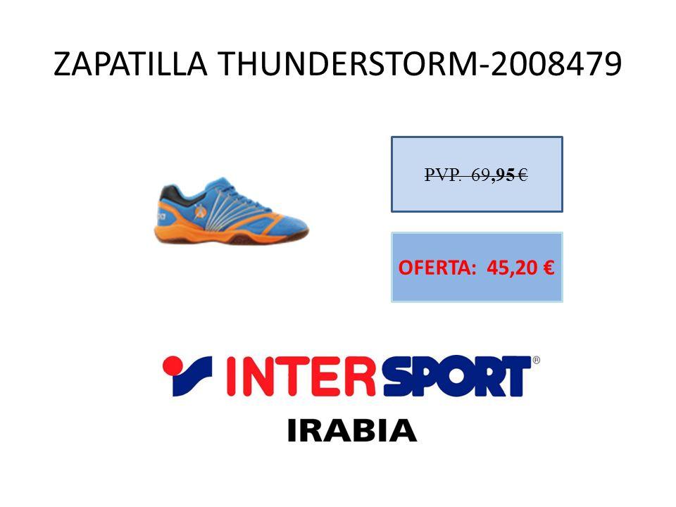 ZAPATILLA THUNDERSTORM-2008479 PVP. 69,95 OFERTA: 45,20