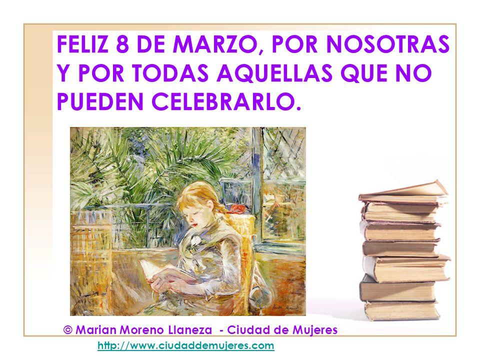 FELIZ 8 DE MARZO, POR NOSOTRAS Y POR TODAS AQUELLAS QUE NO PUEDEN CELEBRARLO.