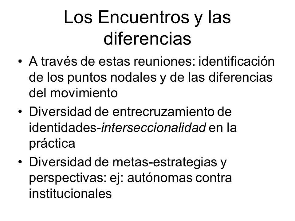 Los Encuentros y las diferencias A través de estas reuniones: identificación de los puntos nodales y de las diferencias del movimiento Diversidad de e