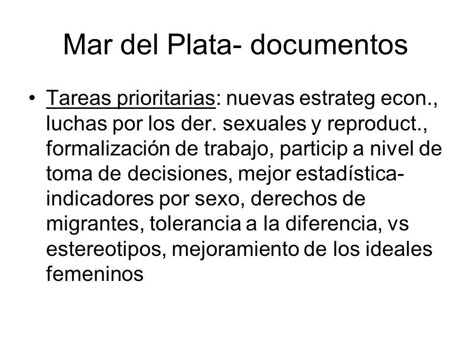 Mar del Plata- documentos Tareas prioritarias: nuevas estrateg econ., luchas por los der. sexuales y reproduct., formalización de trabajo, particip a
