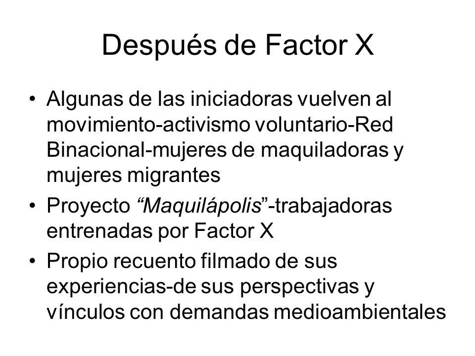 Después de Factor X Algunas de las iniciadoras vuelven al movimiento-activismo voluntario-Red Binacional-mujeres de maquiladoras y mujeres migrantes P