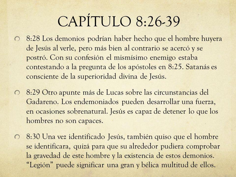 8:28 Los demonios podrían haber hecho que el hombre huyera de Jesús al verle, pero más bien al contrario se acercó y se postró. Con su confesión el mi