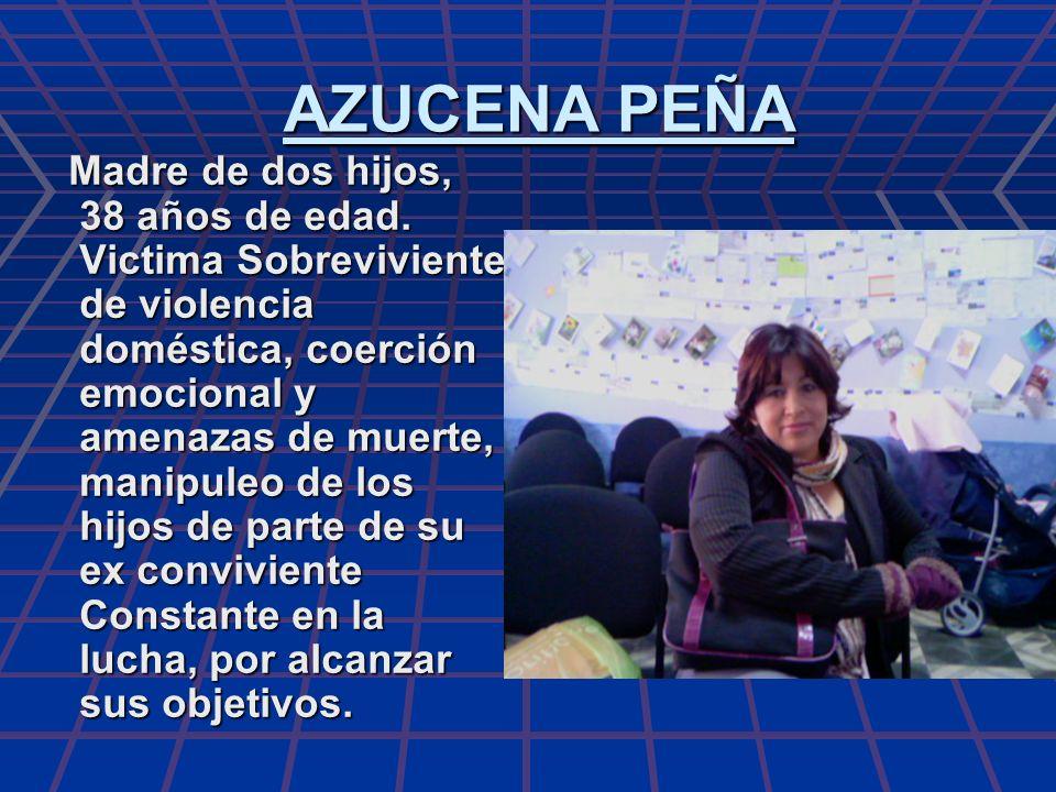 ALMA GRACIELA LUCIA HERNÁNDEZ SANTIZO Mujer de 60 años de edad, Mujer de 60 años de edad, Objeta de violencia doméstica, económica y amenazas de muerte de parte de su esposo que no quiere hacerse cargo de la manutención que le corresponde.