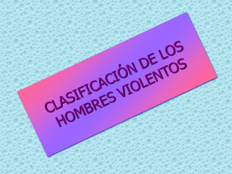 CLASIFICACIÓN DE LOS HOMBRES VIOLENTOS
