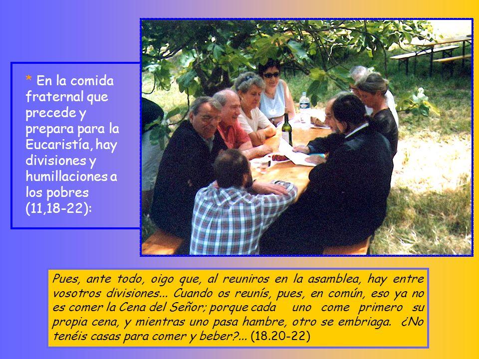 * Introducción. A propósito de reuniones litúrgicas: no puede alabar que sus reuniones sean para daño (11,17). Y al dar estas disposiciones, no os ala