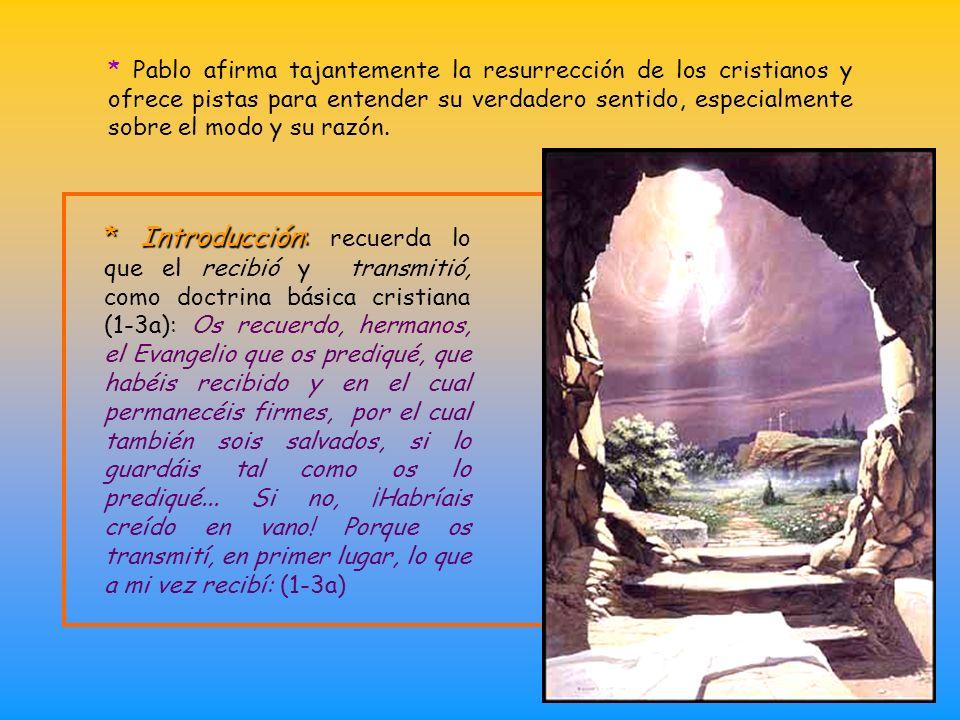 5. Resurrección de los muertos (15) Con esta forma de pensar, cuando oyen hablar de resurrección, les suena a volver a la cárcel y no la ven como buen