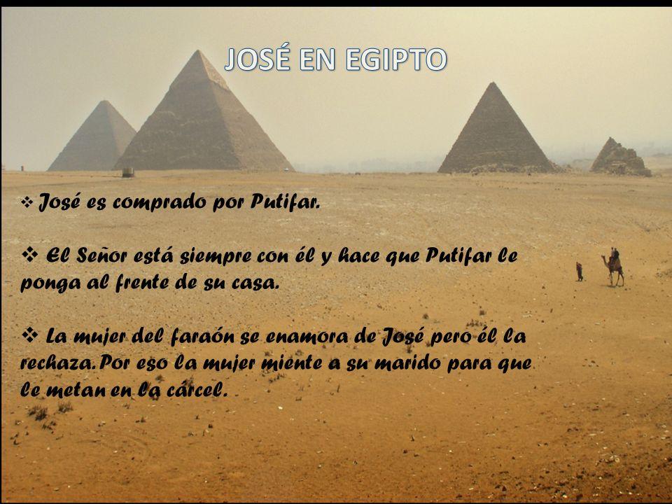 José es comprado por Putifar. El Señor está siempre con él y hace que Putifar le ponga al frente de su casa. La mujer del faraón se enamora de José pe