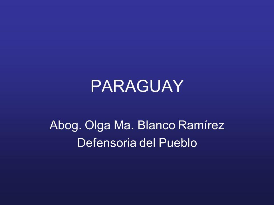 PARAGUAY Abog. Olga Ma. Blanco Ramírez Defensoria del Pueblo