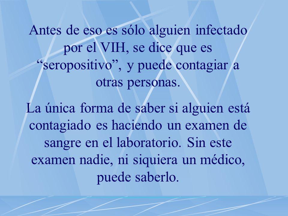 Una persona infectada con el virus puede verser completamente sana.Cuando uno tiene catarro muestra síntomas, sin embargo la infección con el VIH por