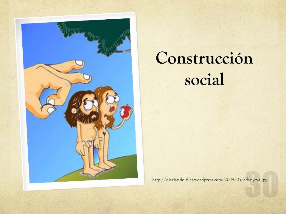 http://diariando.files.wordpress.com/2009/05/adanyeva.jpg Construcción social