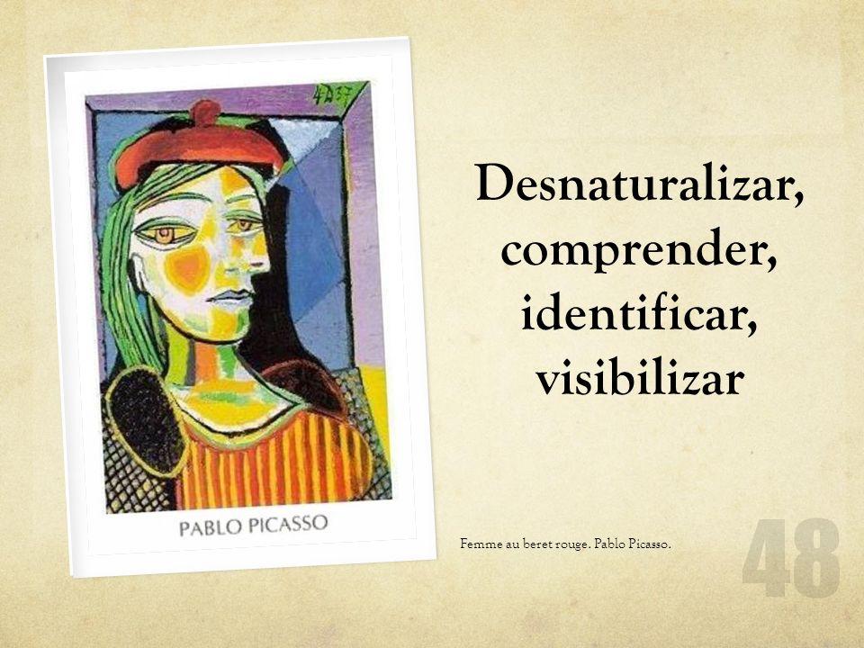Femme au beret rouge. Pablo Picasso. Desnaturalizar, comprender, identificar, visibilizar