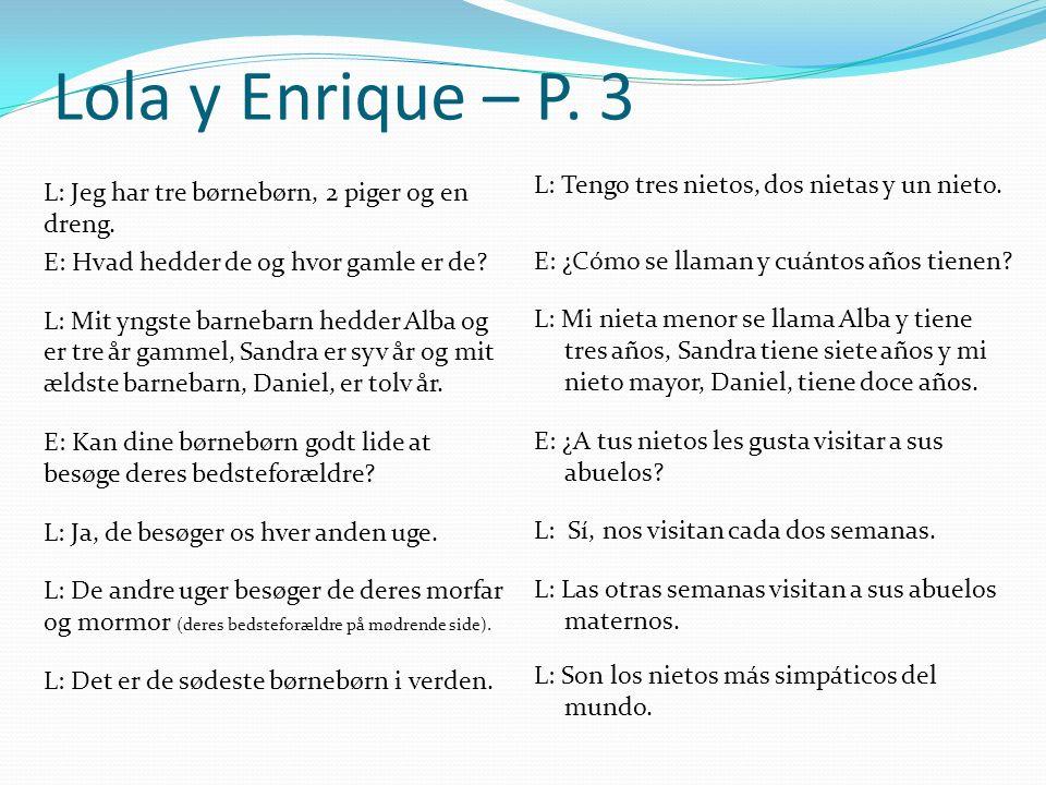 Lola y Enrique – P. 3 L: Jeg har tre børnebørn, 2 piger og en dreng.