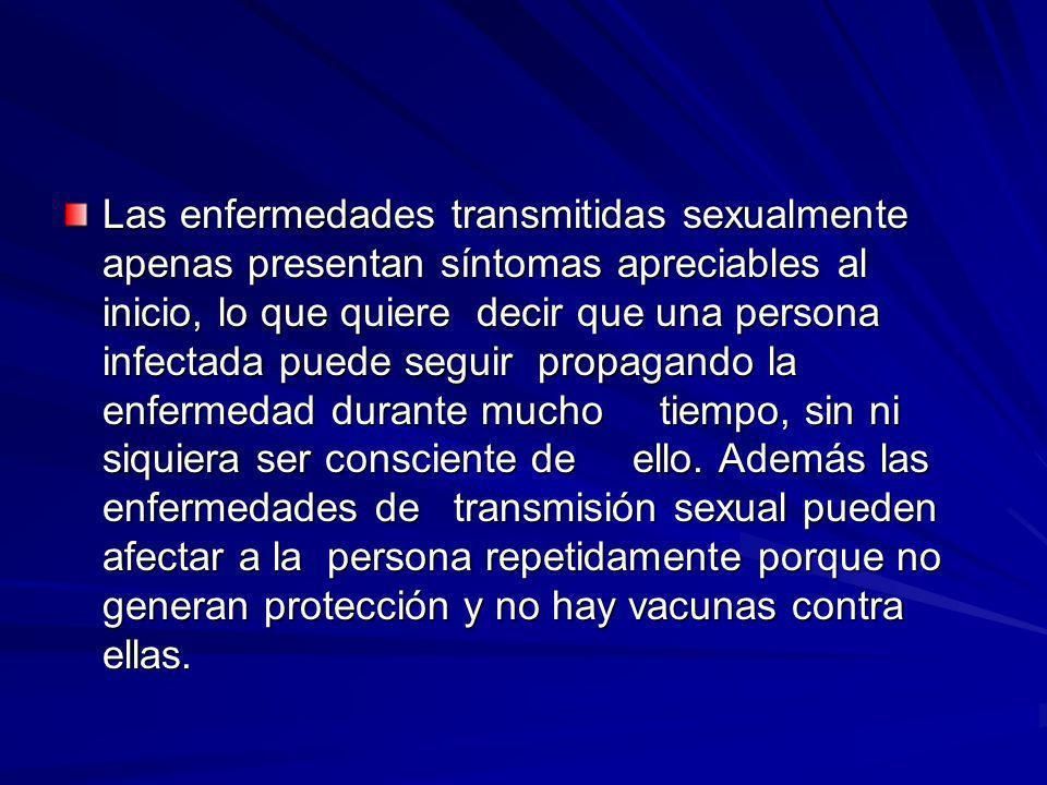 Las enfermedades transmitidas sexualmente apenas presentan síntomas apreciables al inicio, lo que quiere decir que una persona infectada puede seguir
