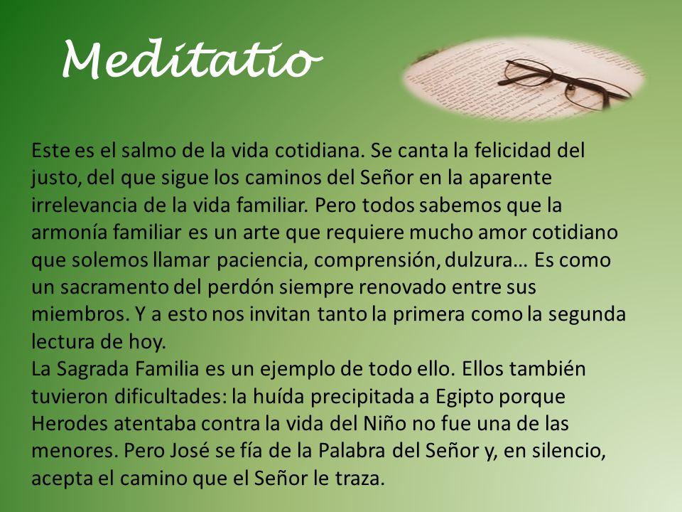 Meditatio Este es el salmo de la vida cotidiana.