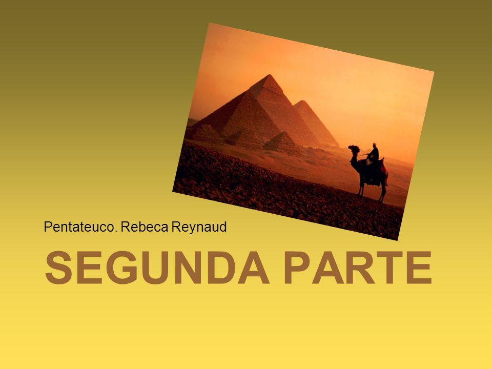 SEGUNDA PARTE Pentateuco. Rebeca Reynaud